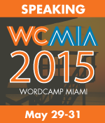 I'm Speaking at WCMIA 2015!